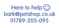 Here to help... bark@petshopbowl.co.uk 01789-205-095